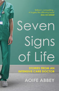 Seven Signs of Life : Stories from an Intensive Care Doctor-9781784708474
