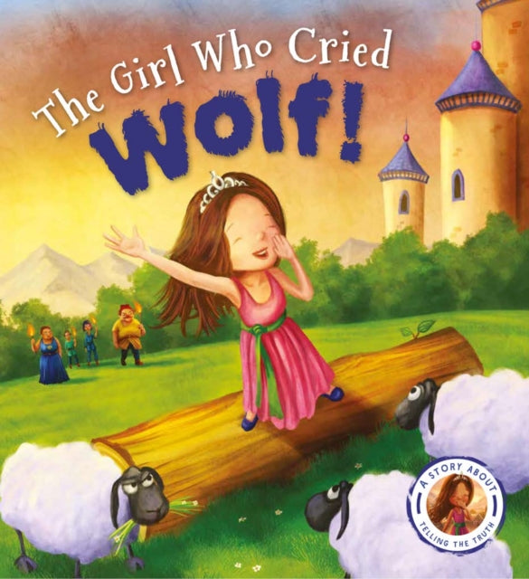Fairytales Gone Wrong: The Girl Who Cried Wolf : A Story about Telling the Truth-9781784939588