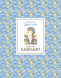 Amelia Earhart : Little Guides to Great Lives-9781786271594