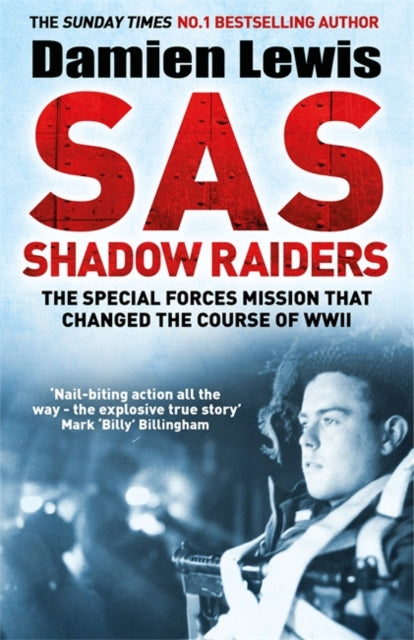 SAS Shadow Raiders : The Ultra-Secret Mission that Changed the Course of WWII-9781787475205