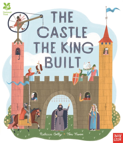 National Trust: The Castle the King Built-9781788006590