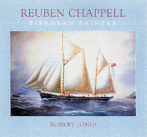 Reuben Chappell : The Life and Work of a Marine Artist-9781841145457