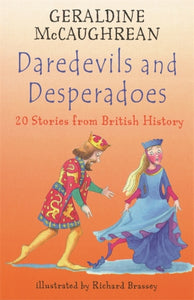 Daredevils and Desperadoes : 20 Stories from British History-9781842550595
