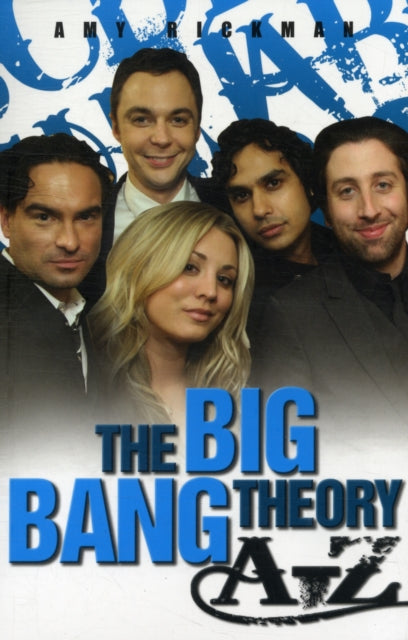 Big Bang Theory A-Z-9781843585411