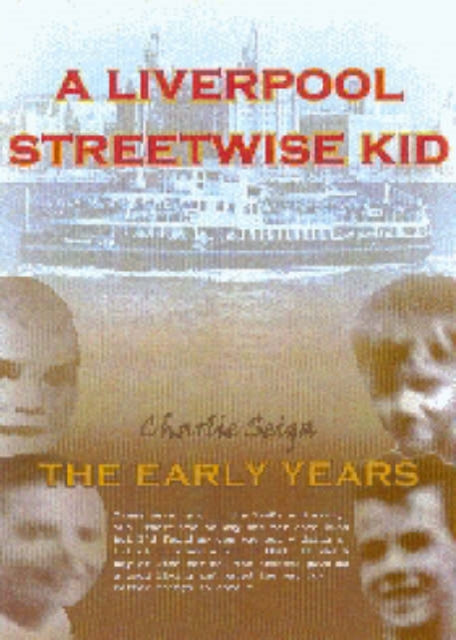 A Liverpool Streetwise Kid : The Early Years-9781846510014