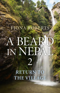A Beard in Nepal 2. Return to the Village : 2-9781846944444