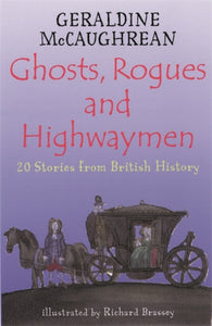 Ghosts, Rogues and Highwaymen : 20 Stories from British History-9781858818948