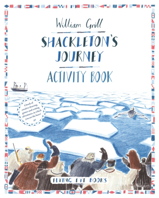 Shackleton's Journey Activity Book-9781909263802