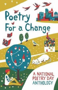 Poetry for a Change : A National Poetry Day Anthology-9781910959503
