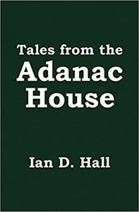 Tales from the Adanac House