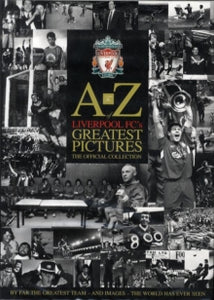 A-Z Liverpool FC's Greatest Pictures - previously loved