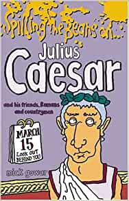 Julius Caesar- spilling the beans - 2nd Hand