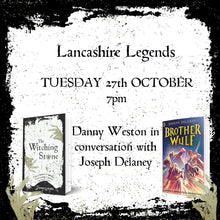 Load image into Gallery viewer, Lancashire Legends - A Spook-tacular evening with  Danny Weston and Joseph Delaney