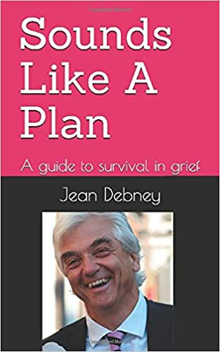 Sounds like a plan- a guide to survival in grief