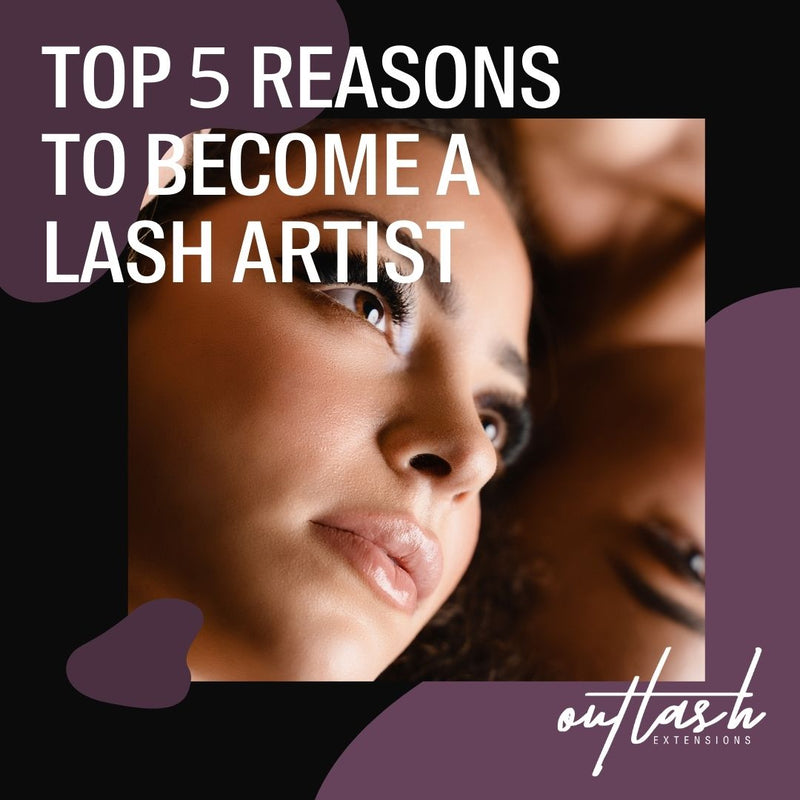 Top 5 reasons to become a lash artist
