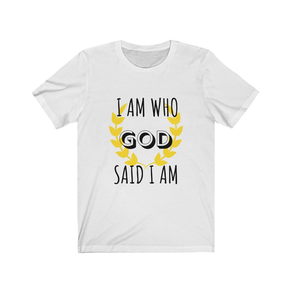 I Am Who God Said I Am