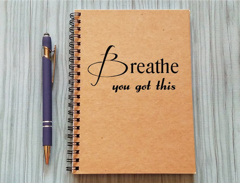 Journal - Breathe you got this