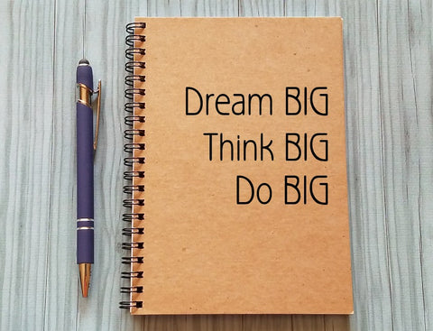 Journal - Dream Big Think Big Do Big