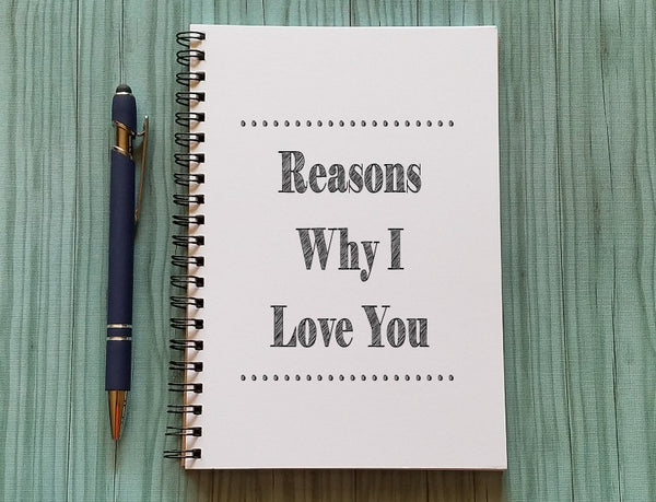 Journal -  Reasons Why I Love You