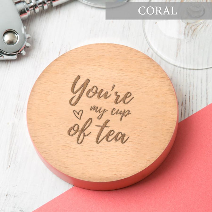 You're my cup of tea' Coaster
