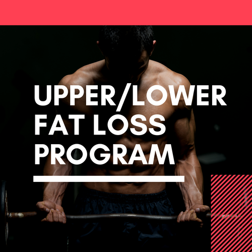 Upper Lower Fat Loss Program (8 Weeks)