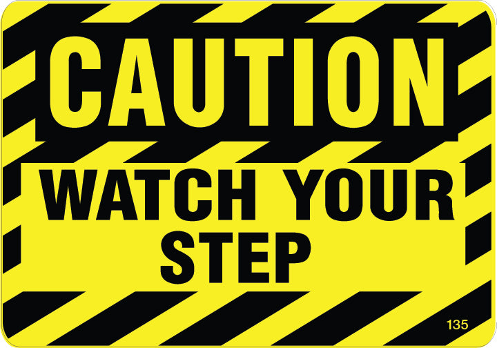 Watch Your Step- $6.40 Per Decal