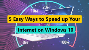 5 Easy Ways to Speed up Your Internet on Windows 10