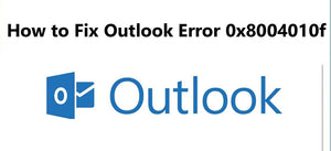 How to Fix Outlook Error 0x8004010f – Step by Step