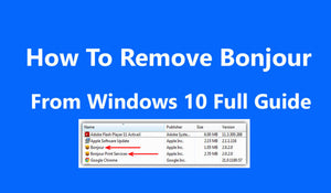 How To Remove Bonjour From Windows 10 Full Guide