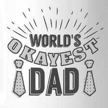 Load image into Gallery viewer, World's Okayest Dad Gift Mug