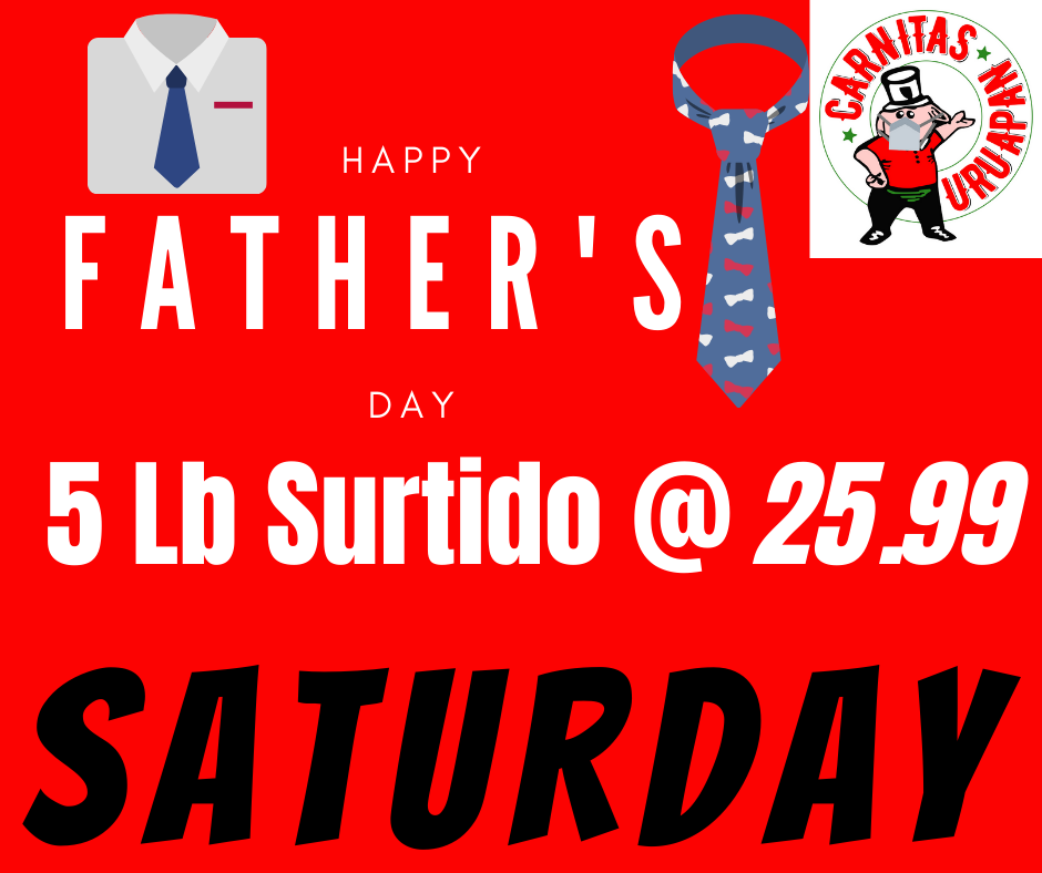 Fathers Day Special 5 LB Surtido SATURDAY - Carnitas Uruapan