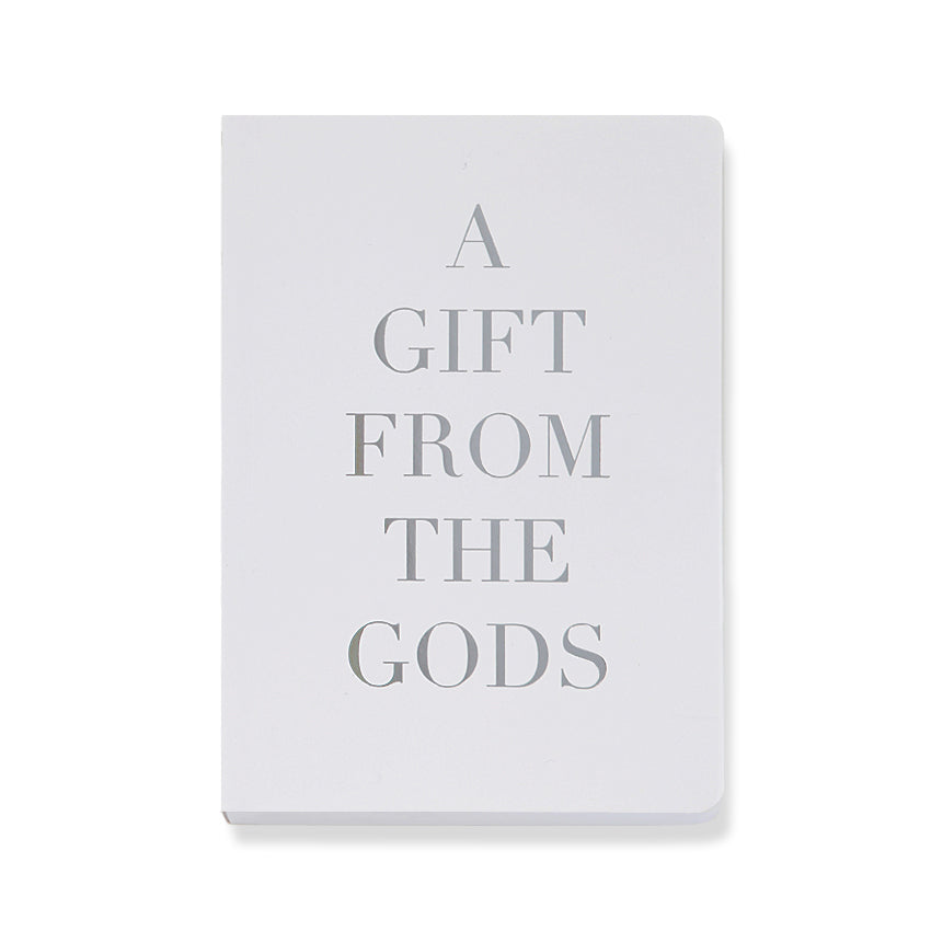 A Gift From The Gods Slogan White A6 Notebook