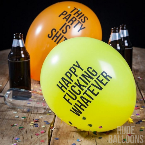 Rude Abusive Birthday Party Balloons Funny Hilarious Crazy Novelty Badass Novelty Brutal Offensive Inappropriate For Adults Guaranteed To Deflate Happy Fucking Whatever