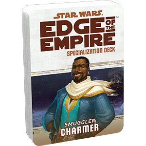 Star Wars RPG: Edge of The Empire Smuggler/Charmer Specialization Deck