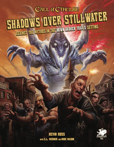 Call of Cthulhu - Shadows Over Stillwater RPG: Against the Mythos in the Down Darker Trails Setting