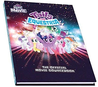 My Little Pony: Tails of Equestria RPG - The Offical Movie Sourcebook