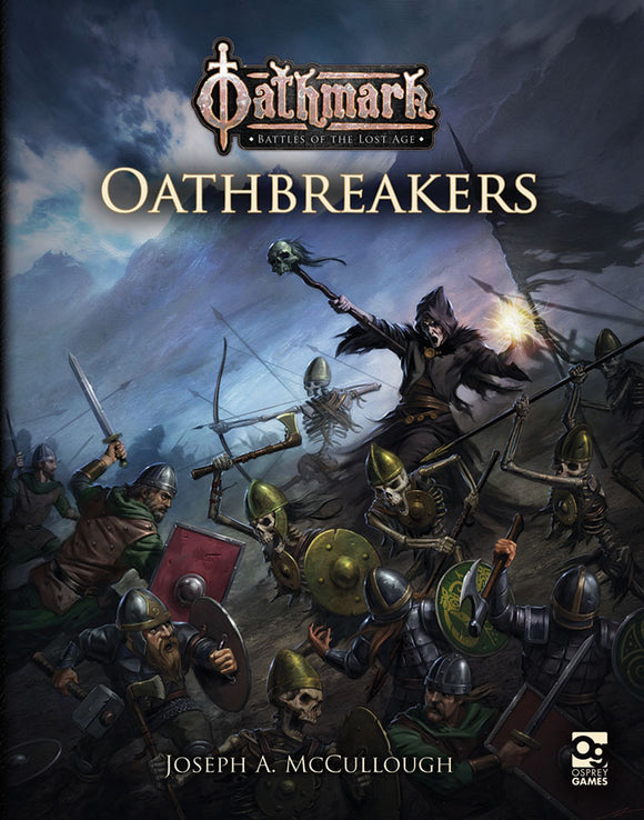 Oathmark: Battles of the Lost Age - Oathbreakers