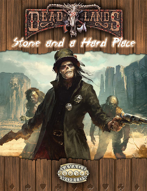 Savage Worlds: Deadlands: Stone and a Hard Place