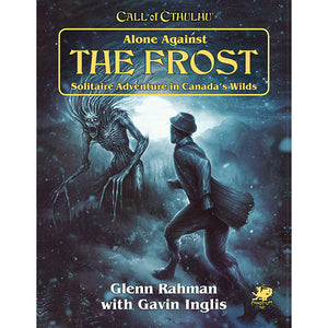 Call of Cthulhu, 7th Ed.: Alone Against the Frost