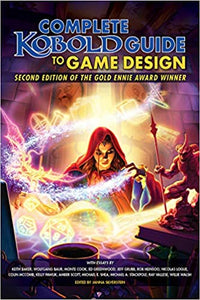Kobold Guide to Game Design, 2nd Edition 2nd Edition