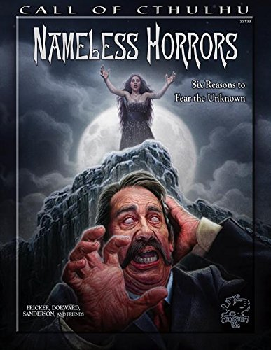 Nameless Horrors: Six Dreadful Adventures for Call of Cthulhu (Call of Cthulhu Roleplaying)