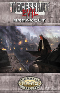 Savage Worlds RPG: Necessary Evil - Breakout