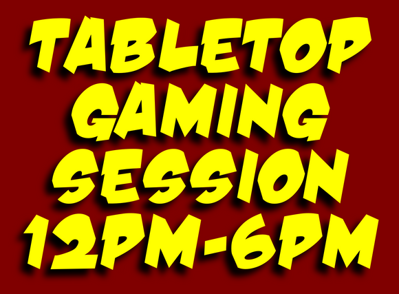 Tabletop Gaming Event - SUNDAY, November 1st, 2020 (12:00 pm - 6:00 pm)