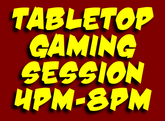 Tabletop Gaming Event - October 31st, 2020 (4:00 pm - 8:00 pm)