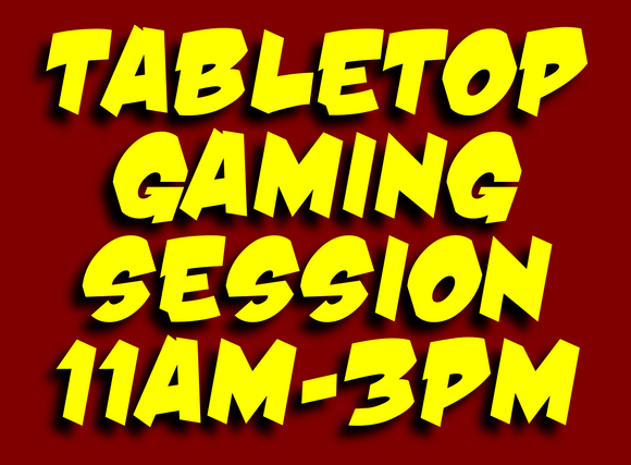 Tabletop Gaming Event - November 7th, 2020 (11:00 am - 3:00 pm)