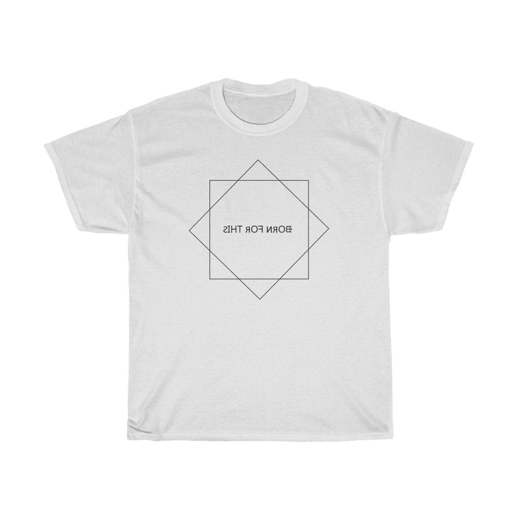 """Born For This"" Tee"
