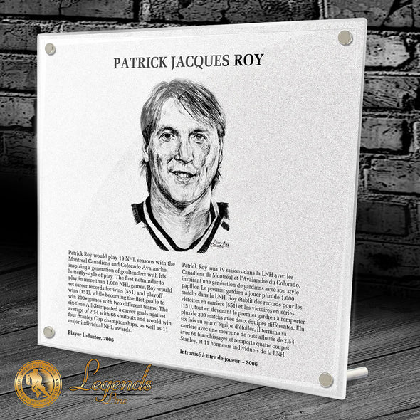 2006 Patrick Roy - Legends Plaque