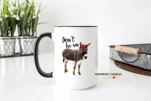 don't be an ass mug