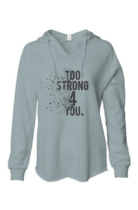 Too strong for you Lightweight Wash Hooded Sweatshirt