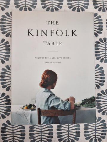 The Kinfolk Table:  Recipes for Small Gatherings - Hardcover